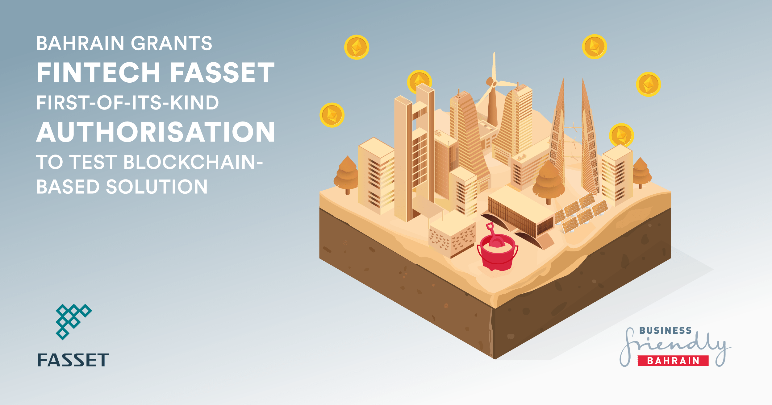 Bahrain grants UK FinTech Fasset first-of-its-kind authorisation to test blockchain-based solution for addressing US$ 15 trillion sustainable infrastructure funding gap